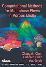 Computational Methods for Multiphase Flows in Porous Media (Computational Science and Engineering Series, nr. 2)