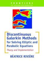 Discontinuous Galerkin Methods for Solving Elliptic and Parabolic Equations (Frontiers in Applied Mathematics, nr. 35)
