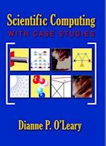 Scientific Computing with Case Studies