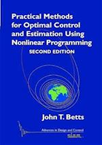 Practical Methods for Optimal Control and Estimation Using Nonlinear Programming (Advances in Design And Control, nr. 19)