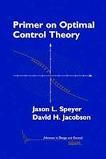 Primer on Optimal Control Theory (Advances in Design And Control, nr. 20)