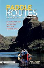 Paddle Routes to the Inland Northwest af Dan Hansén, Rich Landers