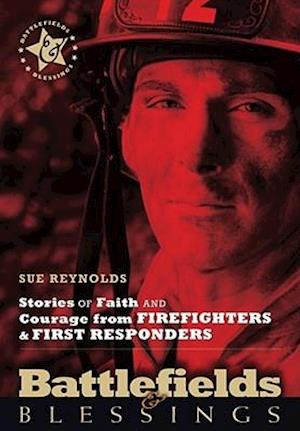 Stories of Faith and Courage from Firefighters & First Reponders