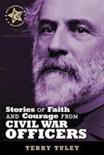 Stories of Faith and Courage from Civil War Officers (Battlefields&blessings)