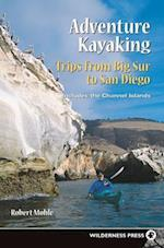 Adventure Kayaking: Big Sur to San Diego (Adventure Kayaking)