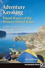 Adventure Kayaking: Inland Waters (Adventure Kayaking)