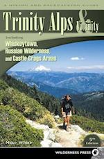 Trinity Alps & Vicinity: Including Whiskeytown, Russian Wilderness, and Castle Crags Areas af Mike White