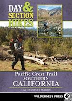 Day & Section Hikes Pacific Crest Trail: Southern California (Day & Section Hikes)