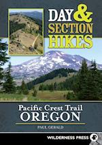 Day & Section Hikes Pacific Crest Trail: Oregon (Day & Section Hikes)