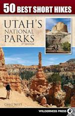 50 Best Short Hikes Utah's National Parks (50 Best Short Hikes)