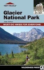 Top Trails Glacier National Park (Top Trails)