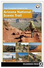 Your Complete Guide to the Arizona National Scenic Trail
