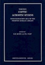 Thirteen Coptic Acrostic Hymns from Manuscript M574 of the Pierpont Morgan Library (Griffith Institute Publications)