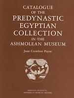 Catalogue of the Predynastic Egyptian Collection in the Ashmolean Museum (Griffith Institute Publications)