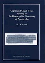 Coptic and Greek Texts Relating to the Hermopolite Monastery of APA Apollo (Griffith Institute S)