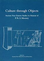 Culture Through Objects. Ancient Near Eastern Studies in Honour of P.R.S. Moorey (None)