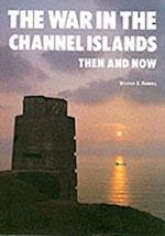 The War in the Channel Islands (After the Battle S)