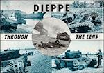 Dieppe Through the Lens of the German War Photographer (After the Battle S)
