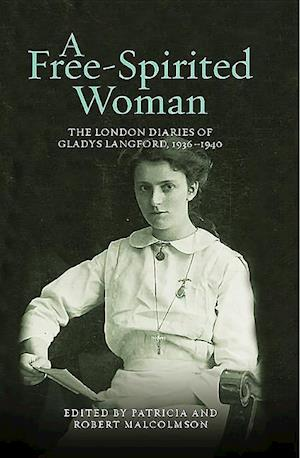 Malcolmson, P: Free-Spirited Woman - The London Diaries of G
