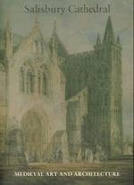 Medieval Art and Architecture at Salisbury Cathedral (Baa Transactions)