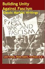 Building Unity Against Fascism af Leon Trotsky, Daniel Guerin, Ted Grant