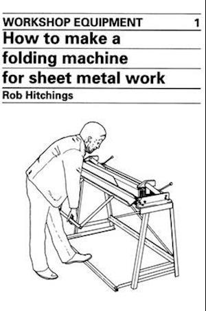 How to Make a Folding Machine for Sheet Metal Work