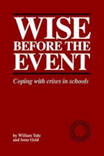 Wise Before the Event: Coping with Crises in Schools