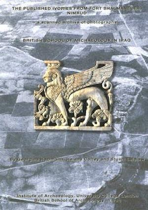 The Published Ivories from Fort Shalmaneser, Nimrud