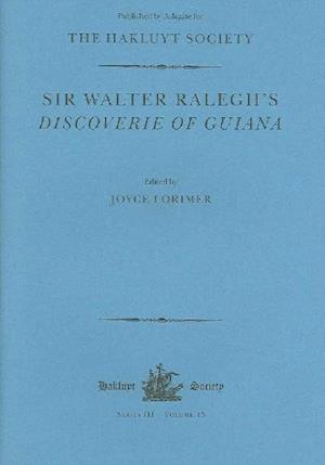 Sir Walter Ralegh's Discoverie of Guiana