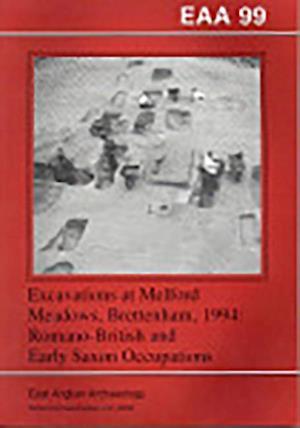 EAA 99: Excavations at Melford Meadows, Brettenham, 1994