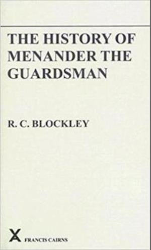 The History of Menander the Guardsman. Introductory essay, text, translation and historiographical notes
