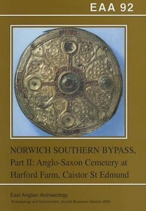 EAA 92: Excavations on the Norwich Southern Bypass, 1989-91 Part II
