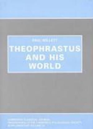Theophrastus and his World