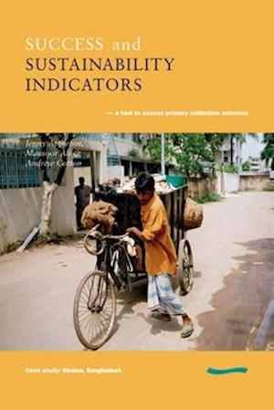 Success and Sustainability Indicators: A Tool to Assess Primary Collection Schemes. Case Study - Khulna, Bangladesh