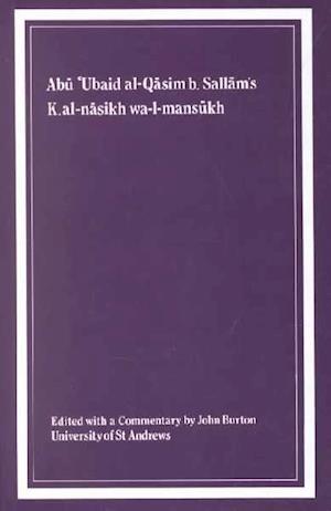 Kitab Al-Nasikh Wa-l-Mmansukh of Abu 'Ubaid Al-Qasim B. Sallam