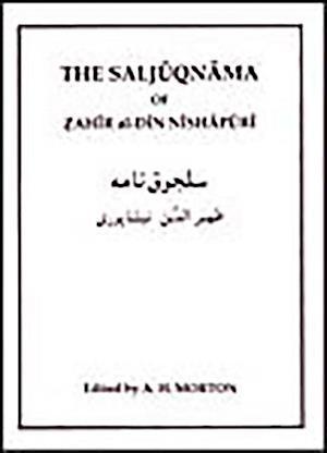 The Saljuqnama of Zahir al-Din Nishapuri