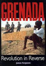 Grenada: Revolution In Reverse