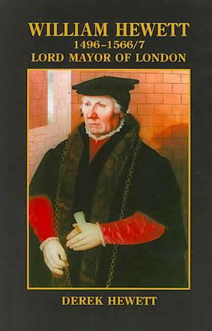 William Hewett 1496-1566/7 Lord Mayor of London