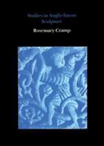 Studies in Anglo-Saxon Sculpture