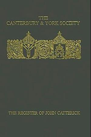 The Register of John Catterick, Bishop of Coventry and Lichfield, 1415-19