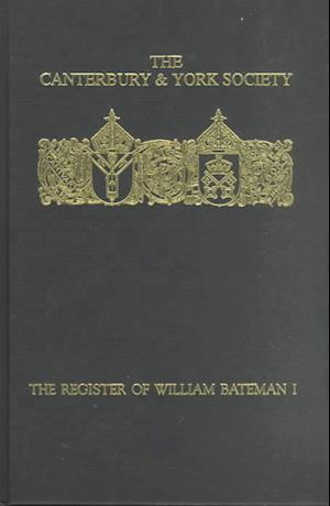 The Register of William Bateman, Bishop of Norwich 1344-1355: I