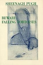Beware Falling Tortoises af Sheenagh Pugh