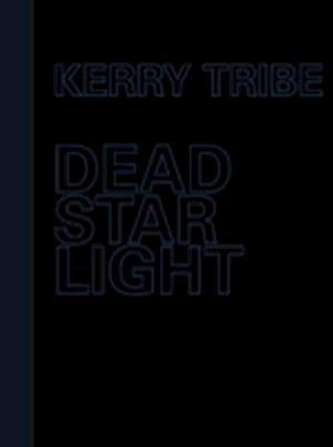 Kerry Tribe - Dead Star Light