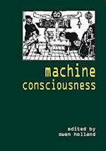 Machine Consciousness (Journal of Consciousness Studies,, nr. 10)