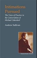 Intimations Pursued (Oakeshott Studies, nr. 10)