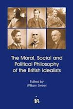 Moral, Social and Political Philosophy of the British Idealists (British Idealist Studies)