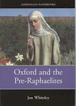 Oxford and the Pre-Raphaelites (Ashmolean Handbooks S)