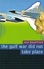 The Gulf War Did Not Take Place af Jean Baudrillard