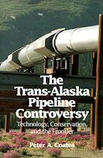The Trans-Alaska Pipeline Controversy