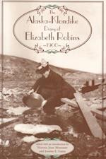 Alaska-Klondike Diary of Elizabeth Robins, 1900 af Elizabeth Robins